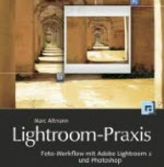 Lightroom-Praxis, Marc Altmann, Bücherserie Teil 1